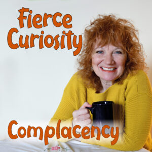 connectedbaby-Fierce Curiosity Conversation Series-Complacy